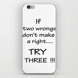 If two wrongs.... iPhone Skin