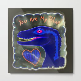 You Are My Blue Dinosaur Metal Print