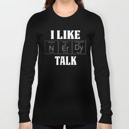 FUNNY Teachers Assistant Design NERDY TALK Long Sleeve T-shirt