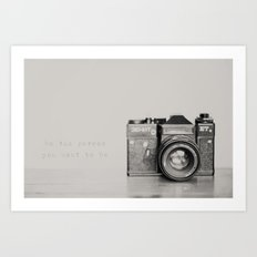 be the person you want to be ...  Art Print