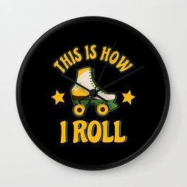 This Is How I Roll Rollerskate Rollerblading Wall Clock