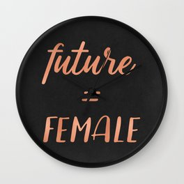The Future is Female Pink Rose Gold on Black Wall Clock