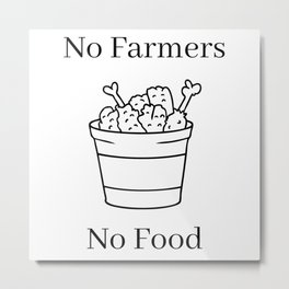 No Farmers No Food. Essential Farmers. No Future without Farmers. Support Farmers. Metal Print