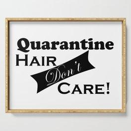 Quarantine Hair Don't Care Simple Humor - Minimal Graphic Design - Illustration Serving Tray