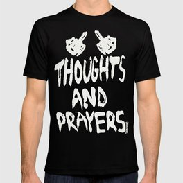Thoughts And Prayers T-shirt