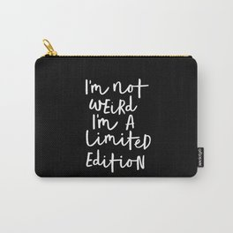 I'm Not Weird I'm a Limited Edition black-white typography poster black and white home wall decor Carry-All Pouch