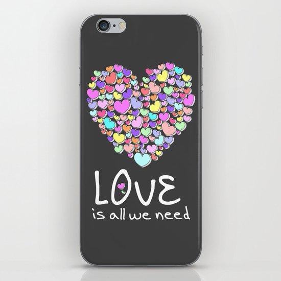 Love is All We Need iPhone & iPod Skin
