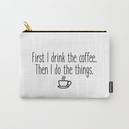 Gilmore Girls - First I drink the coffee Carry-All Pouch