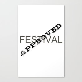 Festival Approved Canvas Print