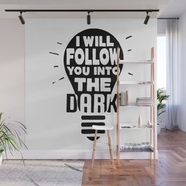 I Will Follow You Wall Mural
