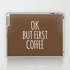 OK BUT FIRST COFFEE (Brown) Laptop & iPad Skin