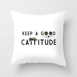Keep A Good Cattitude (feat. Shorty) Throw Pillow