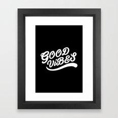 Good Vibes Happy Uplifting Design Black And White Framed Art Print