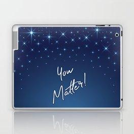 You Matter! Laptop & iPad Skin