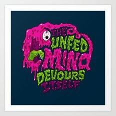 The unfed mind devours itself. Art Print