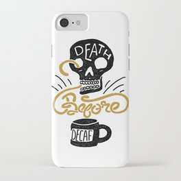 Death Before Decaf! iPhone Case