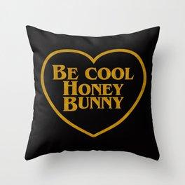 Be Cool Honey Bunny  Throw Pillow
