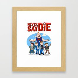 Never Say Die! Framed Art Print
