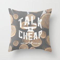 Talk is Cheap Throw Pillow