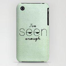 I've Seen Enough. iPhone (3g, 3gs) Slim Case