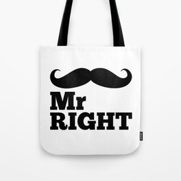 Mr Right Funny Quote Tote Bag