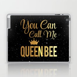 You Can Call Me Queen Bee Laptop & iPad Skin