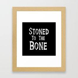 Stoned To the Bone Framed Art Print