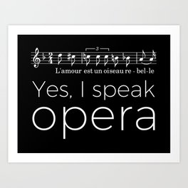 Yes, I speak opera (mezzo-soprano) Art Print