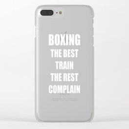 Boxing The Best Train The Rest Complain T-Shirt Clear iPhone Case