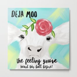 Deja Moo Quote With Pretty White Cow Metal Print