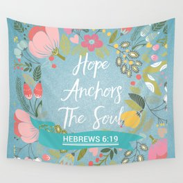 Hebrews 6:19 – Hope Anchors The Soul Wall Tapestry