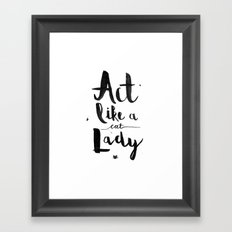Act Like A Cat Lady Framed Art Print
