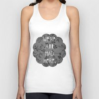 mad Tank Tops featuring Mad by Cactus And Fog