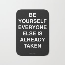 be yourself everyone else is already taken Bath Mat