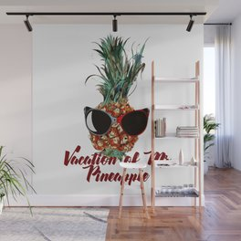 Vacations of Mr pineapple. Funny print Wall Mural