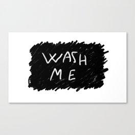 Wash Me Canvas Print