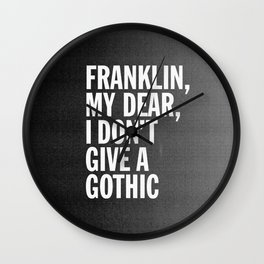 Franklin, my dear, I don't give a gothic Wall Clock
