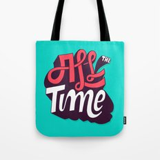 All The Time Tote Bag