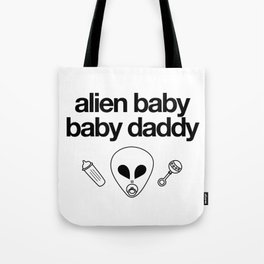 Alien Baby Baby Daddy Tote Bag