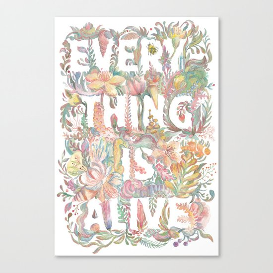 Everything is alive Canvas Print