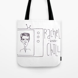 Rachel (Maddow) and Chill Tote Bag