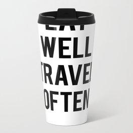 Eat Well Travel Often Metal Travel Mug