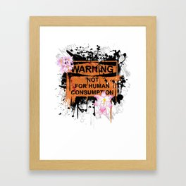 not for human consumption Framed Art Print
