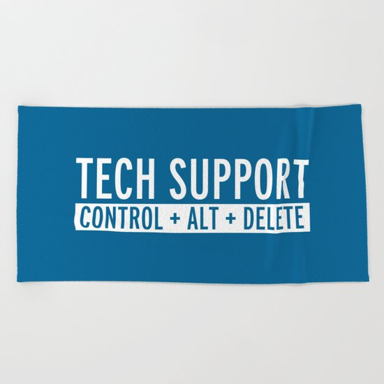 Tech Support Funny Quote Beach Towel