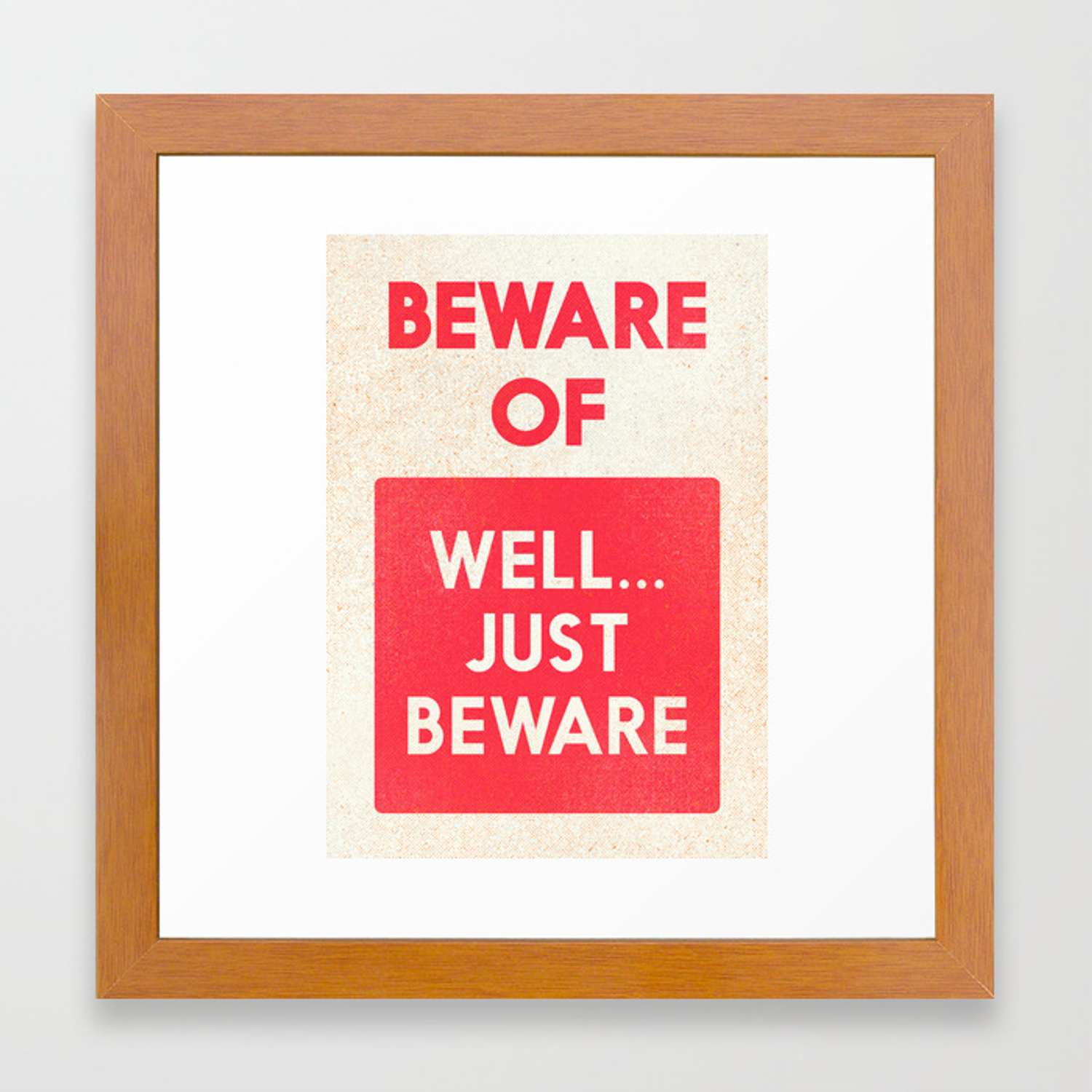 Beware Of Well Just Beware Safety Hazard Gift Ideas Dog Man Cave Warning Signal Vintage Sign Framed Art Print By Stefanoreves Society6