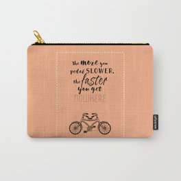 Nowhere. Fast.    (coral) Carry-All Pouch
