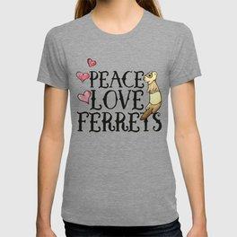 Peace Love Ferrets T-shirt