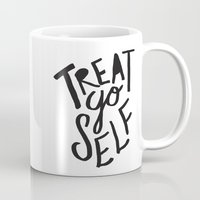 treat yo self Mugs featuring Treat Yo Self by Leah Flores