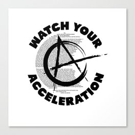 Watch your acceleration Canvas Print