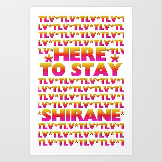 Shirane - Here to Stay (Forever TLV) Art Print